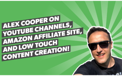 Alex Cooper on YouTube channels, Amazon Affiliate site, and low touch content creation!