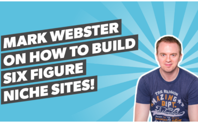 Mark Webster on How to Build Six Figure Niche Sites!
