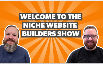 Welcome to the Niche Website Builders Show
