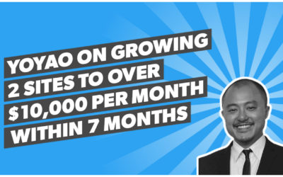 Yoyao on growing 2 sites to over $10,000 per month within 7 months