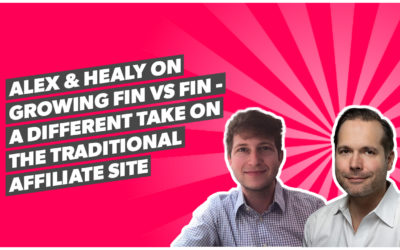 Alex & Healy on growing Fin vs Fin – a different take on the traditional affiliate site