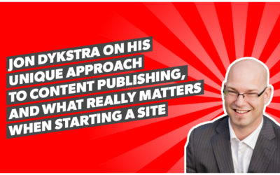 Jon Dykstra on his unique approach to content publishing, and what REALLY matters when starting a site