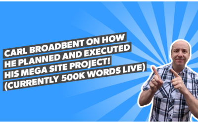 Carl Broadbent on how he planned and executed his MEGA site project! (Currently 500k words live)