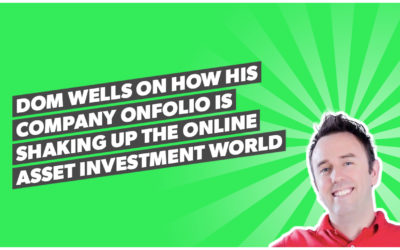 Dom Wells on how his company OnFolio is shaking up the online asset investment world