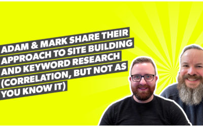 Adam & Mark share their approach to site building and keyword research (correlation, but not as you know it)