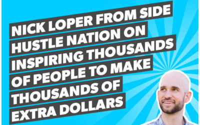 Nick Loper from Side Hustle Nation on inspiring thousands of people to make thousands of extra dollars