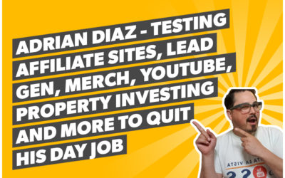 Adrian Diaz – Testing affiliate sites, lead gen, merch, YouTube, property investing and more to quit his day job