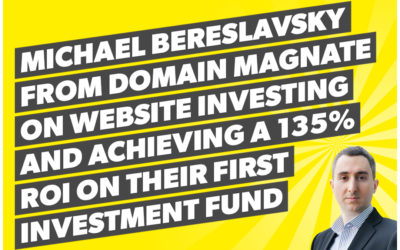 Michael Bereslavsky from Domain Magnate on website investing and achieving a 135% ROI on their first investment fund